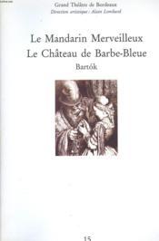Le Mandarin Merveilleux. Le Château De Barbe Bleue. Grand Theâtre De Bordeaux Avril 1993. Alain Lombard (Direction Artistique). Ballet En 1 Acte. - Couverture - Format classique