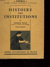 Histoire Des Institutions - Tome 1 - Institutions Grecques, Romaines, Byzantines Et Francques - Couverture - Format classique