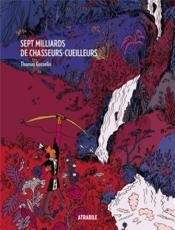 Sept milliards de chasseurs-cueilleurs - Couverture - Format classique