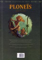 Légendes de Troy ; Ploneïs l'incertain - 4ème de couverture - Format classique