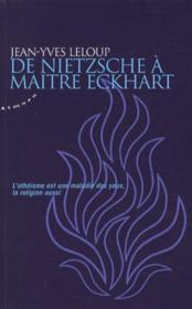 De Nietzsche à maître Eckhart ; l'athéisme est une maladie des yeux, la religion aussi - Couverture - Format classique