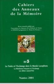Cahiers des anneaux de la mémoire T.3 ; la traite et l'esclavage dans le monde lusophone, la Révolution française et l'esclavage, les débats aujourd'hui - Couverture - Format classique