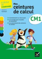 A L'ECOLE DE CHARIVARI ; mathématiques ; CM1 ; cahier de l'élève (édition 2014) - Couverture - Format classique