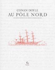 Conan Doyle au pôle Nord ; les carnets retrouvés du père de Sherlock Holmes - Couverture - Format classique