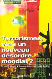 Terrorismes, vers un nouveau désordre mondial ? - Couverture - Format classique