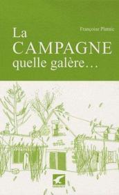 La campagne, quelle galère - Couverture - Format classique