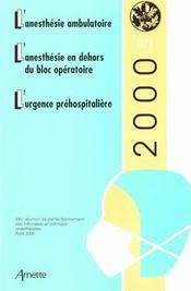 L Anesthesie Ambulatoire - L Anesthesie En Dehors Du Bloc Operatoire - L Urgence Prehospitaliere - Intérieur - Format classique