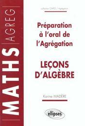 Lecons d'algebre preparation a l'oral de l'agregation maths - Intérieur - Format classique