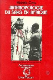 Anthropologie Du Sang En Afrique - Intérieur - Format classique