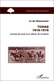 Tchad, 1916-1918 ; carnets de route d'un officier de cavalerie - Couverture - Format classique