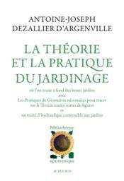 La Theorie Et La Pratique Du Jardinage - Couverture - Format classique