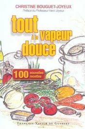 Cent nouvelles recettes, tout a la vapeur douce - Intérieur - Format classique