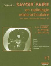 Savoir faire en radiologie osteoarticulaire tome 5 - Couverture - Format classique