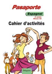 Pasaporte ; 2ème année niveau A2 ; cahier d'activités (édition 2008) - Couverture - Format classique