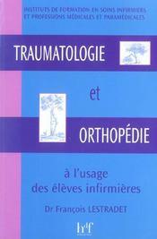 Traumatologie Et Orthopedie A L'Usage Des Eleves Infirmiers - Intérieur - Format classique