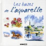 telecharger Les bases de l'aquarelle livre PDF/ePUB en ligne gratuit