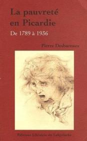 La pauvreté en Picardie de 1789 à 1936 - Couverture - Format classique