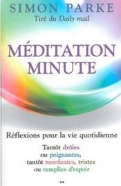Méditation minute ;réflexions pour la vie quotidienne - Couverture - Format classique