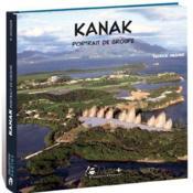 Kanak ; portrait de groupe - Couverture - Format classique