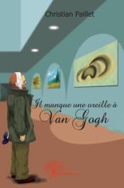 Il manque une oreille à Van Gogh - Couverture - Format classique