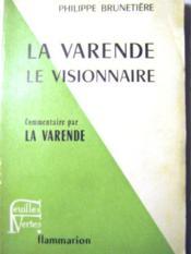 La Varende, le Visionnaire. Commentaire par La Varende. - Couverture - Format classique