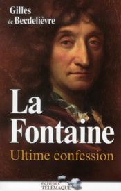 La Fontaine, ultime confession - Couverture - Format classique