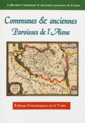 Communes & anciennes paroisses de l aisne - Couverture - Format classique