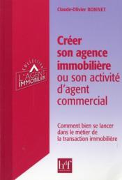 Creer son agence immobiliere ou son activite d'agent commercial - Couverture - Format classique
