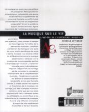 La musique sur le vif ; la nature de l'expérience musicale - 4ème de couverture - Format classique