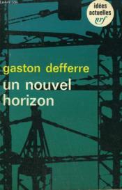 Un Nouvel Horizon. Le Travail D'Une Equipe. Collection : Idees N° 79 - Couverture - Format classique