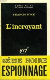 L'Incroyant. Collection : Serie Noire N° 1360 - Couverture - Format classique
