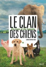 Le clan des chiens t.2 ; des loups et des humains - Couverture - Format classique