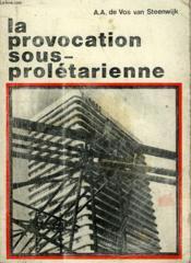 La Provocation Sous-Proletarienne, Pour Une Societe Selective - Couverture - Format classique
