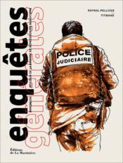 Enquêtes générales ; immersion au coeur de la brigade de répression du banditisme - Couverture - Format classique
