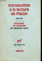 Introduction A La Lecture De Platon - Suivi De Entretiens Sur Descartes - Les Essais Cvii. - Couverture - Format classique