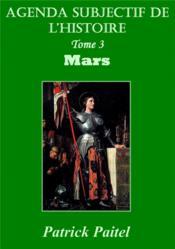 Agenda subjectif de l'histoire t.3 ; mars - Couverture - Format classique