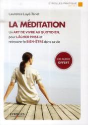 La méditation ; un art de vivre au quotidien pour lâcher prise et retrouver le bien-être dans sa vie (2e édition) - Couverture - Format classique