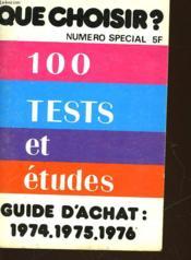 Que Choisir? 100 Test Et Etudes Guide D'Achat - 1974 -19745 - 1976 - Couverture - Format classique