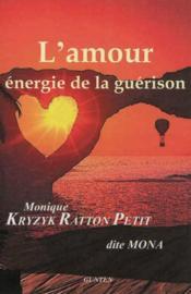 L'amour, énergie de la guerison - Couverture - Format classique