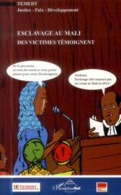 Esclavage au Mali, des victimes témoigent - Couverture - Format classique