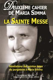 Deuxième cahier de Maria Simma ; la sainte messe - Couverture - Format classique