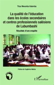 La qualité de l'éducation dans les écoles secondaires et centres professionnels salésiens de Lubumbashi ; résultats d'une enquête - Couverture - Format classique
