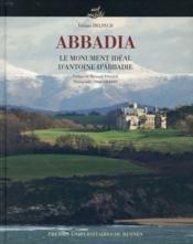 Abbadia ; le monument idéal d'Antoine d'Abbadie - Couverture - Format classique