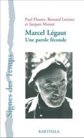 Marcel Légaut ; une parole féconde - Couverture - Format classique