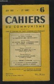 CAHIERS DU COMMUNISME - NUMERO 6 / JUIN 1950 : Il faut gagner la bataille des signatures + la lutte pour l'interdiction de l'arme atomique + l'union soviétique pour l'interdiction de l'arme atomique + messages de Staline, du P.C. de l'U.R.S.S. ...etc. - Couverture - Format classique