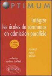 Integrer Les Ecoles De Commerce En Admission Parallele Passerelle Profils Tremplin 3e Edition - Couverture - Format classique