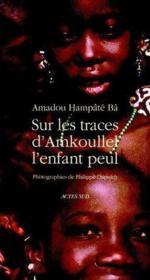 Sur les traces d'Amkoullel, l'enfant peul - Couverture - Format classique