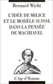 Idee De Milice & Modele Suisse Dans Pensee Machi - Couverture - Format classique