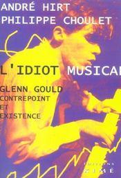 Idiot musical (l')glenn gould - Intérieur - Format classique