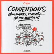 Conventions, séminaires, congrès... je me marre !!! - Couverture - Format classique